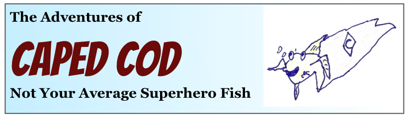 The Adventures of Caped Cod - Not Your Average Superhero Fish!