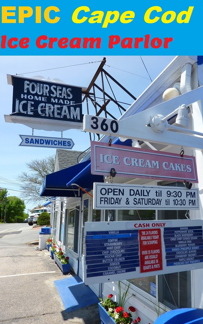 Four Seas in Centerville, Mass., is a must-see, famous Cape Cod family destination. This ice cream parlor has been around since 1934 and specializes in homemade ice cream including flavors made from fresh strawberries, peaches and cantaloupe.