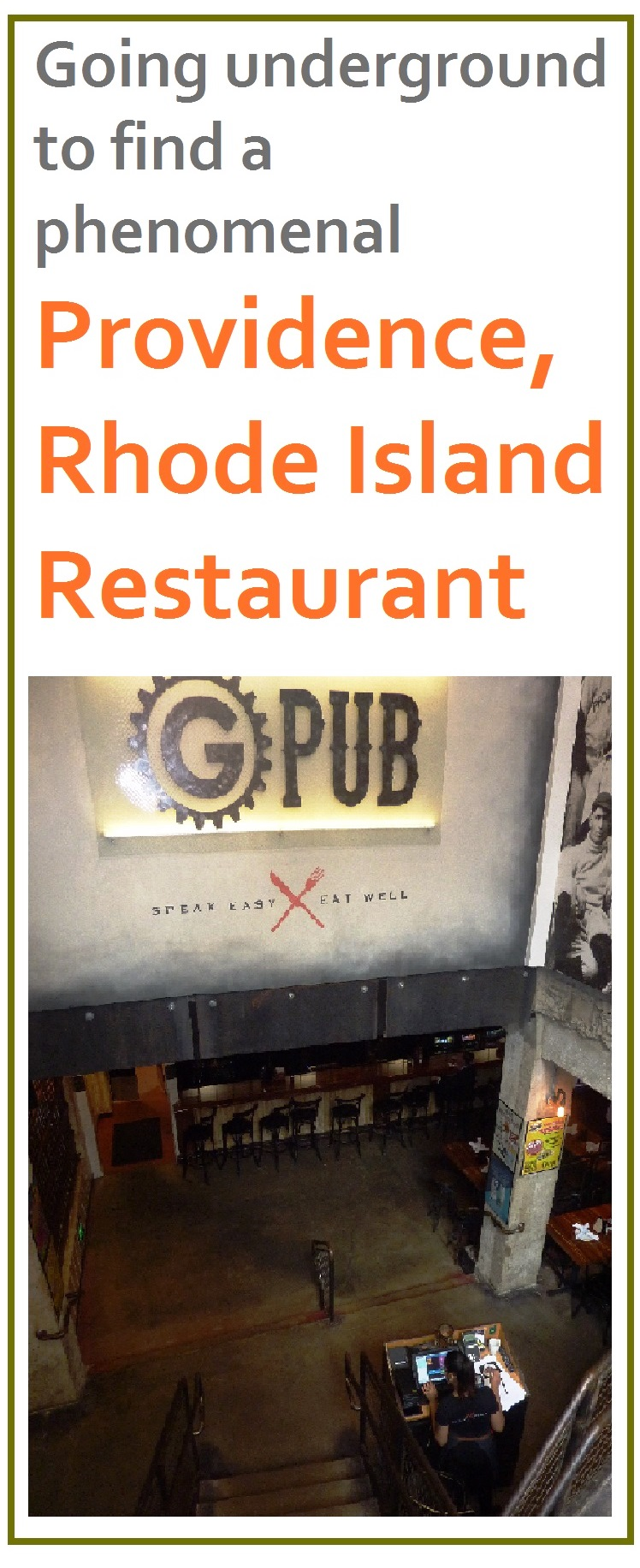 The Providence GPub in Providence, R.I., is located 60 ft. below ground level at the former Providence Gas Company site. The dining and bar areas have been beautifully restored and the food is fabulous.