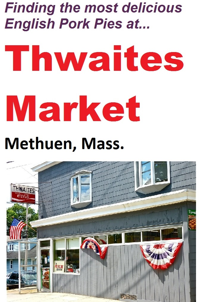 Thwaites Marketplace in Methuen, Mass., is a family-run business nearly 100-years-old and one of the last places in New England to sell English pork pies.