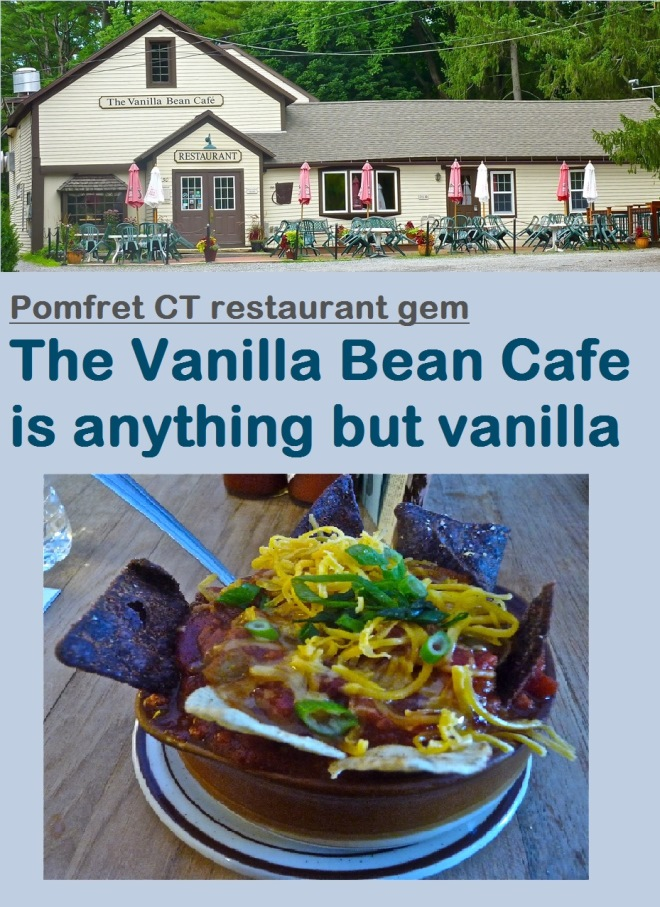 The Vanilla Bean Cafe in Pomfret, Conn., should be on your must-do New England dining out list. It has the best food we've sampled, to date, in Connecticut.
